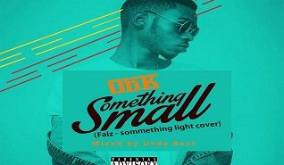 ObK- Something small (mixed by Undabeats)