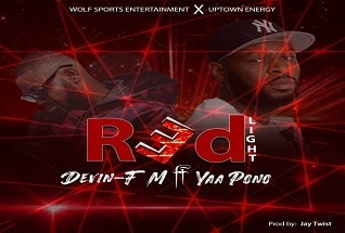 Devin-FM Ft Yaa Pono - Red Light (Prod. By JayTwist)