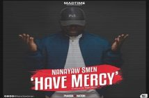 Nanayaw Smen - Have Mercy (Produced By Angry Beatz)