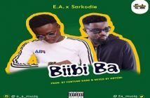 E.A X SARKODIE - BIIBI BA (PROD. BY FORTUNEDANE & MIXED BY ANYEMI)