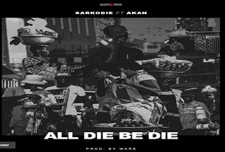 Sarkodie – All Die Be Die Ft. Akan (Prod. By Ware)
