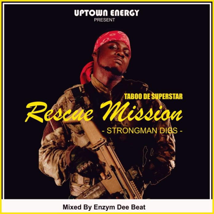 Taboo - Rescue Mission (Strongman Dis) ( Prod. By Enzyme Dee Beat)