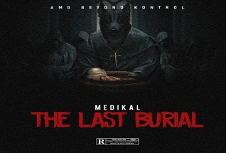 Medikal – The Last Burial (Strongman Diss)