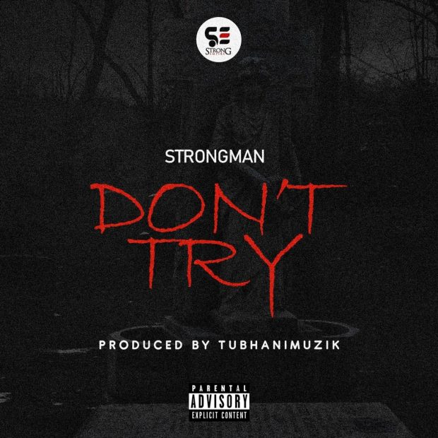 Strongman – Don't Try (Prod. by TubhaniMuzik) (Medikal Diss)