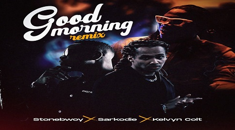 Stonebwoy ft. Sarkodie x Kelvyn Colt – Good Morning (Remix)