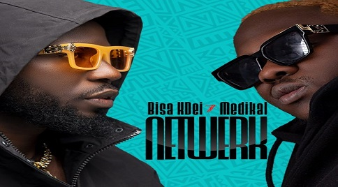 Bisa Kdei – Network ft. Medikal (Prod by IvanBeatz)