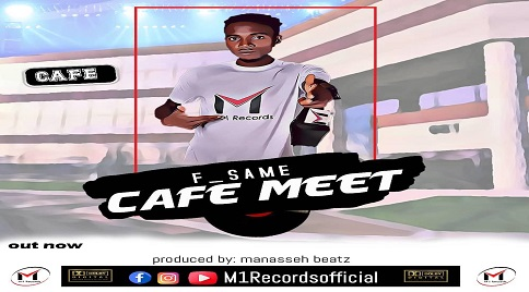 F_Same - Cafe Meet (Produced by Manasseh Beatz)